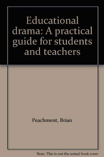 9780712105521: Educational drama: A practical guide for students and teachers