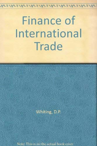 Finance of International Trade: Whiting, D.P.