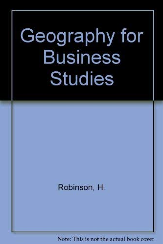 Geography for Business Studies: Robinson, H.