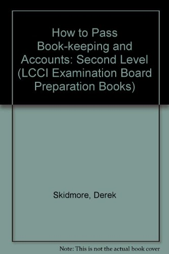 9780712108669: How to Pass Book-keeping and Accounts: Second Level (LCCI Examination Board Preparation Books)