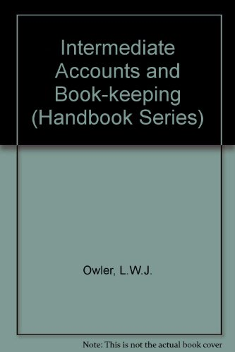 Intermediate Accounts and Book-keeping (Handbook Series): Owler, L.W.J.