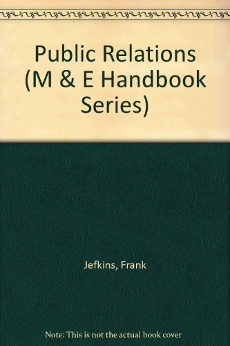 Public Relations (M & E Handbook Series): Jefkins, Frank William