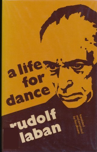 Life for Dance: The Autobiography of Rudolf: Laban, Rudolf