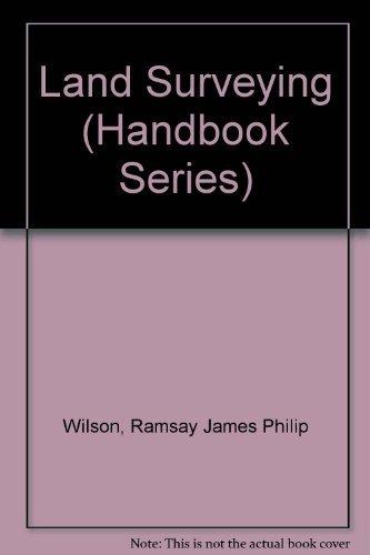 Land Surveying (Handbook Series): Ramsay James Philip