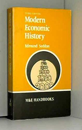 Modern Economic History. British Economic and Social History 1760 to 1978.: Seddon, Edmund