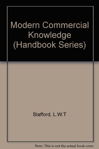 Modern Commercial Knowledge (Handbook Series): Stafford, L.W.T