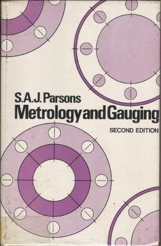 Metrology and Gauging: Parsons, Stanley Alfred James