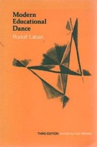 Modern Educational Dance: Rudolf Laban