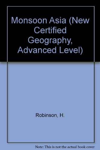 9780712113830: Monsoon Asia (New Certified Geography, Advanced Level)