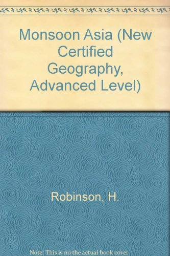 9780712113847: Monsoon Asia (New Certified Geography, Advanced Level)