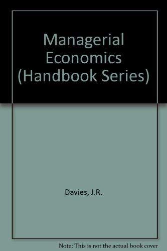 Managerial Economics (Handbook Series): Davies, J.R.; Hughes,