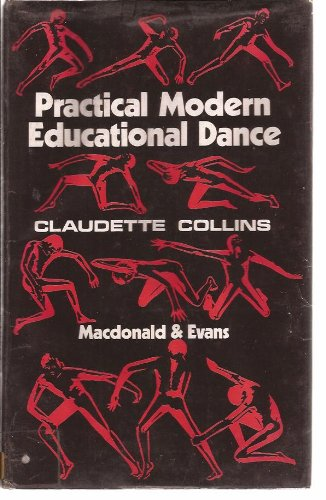 Practical modern educational dance,: With suggested studies: Collins, Claudette