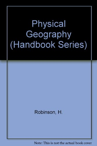 Physical Geography: Robinson, H.