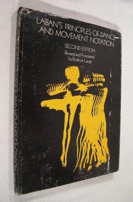 Laban's Principles of Dance and Movement Notation: Rudolf Von Laban