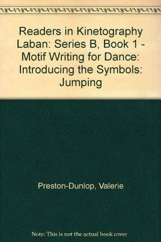 Readers in Kinetography Laban: Jumping Series A, Bk. 3 (0712118039) by Valerie Preston-Dunlop