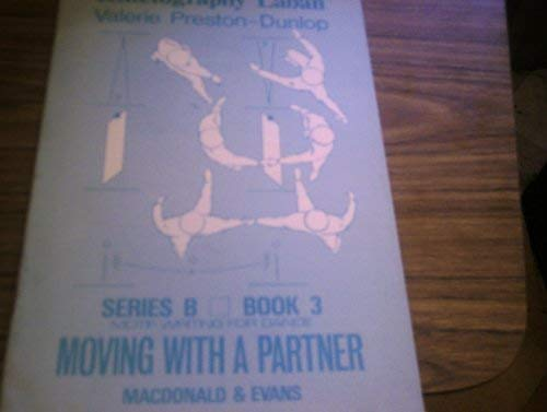 Readers in Kinetography Laban: Moving with a Partner Series B, Bk. 3 (0712118136) by Valerie Preston-Dunlop