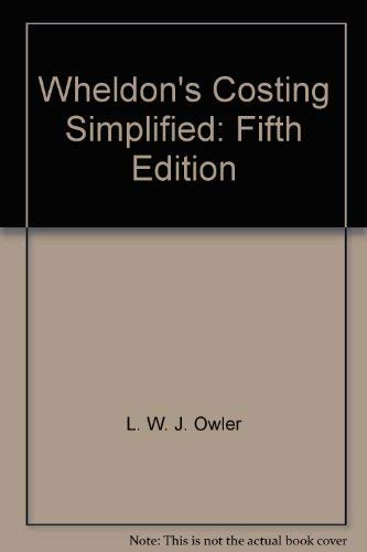 Wheldon's Costing Simplified: Fifth Edition: J. L. Brown