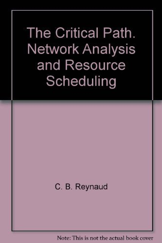 The Critical Path. Network Analysis and Resource Scheduling