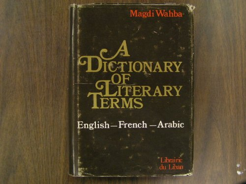 9780712155939: Dictionary of Literary Terms (English, French and Arabic Edition)