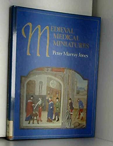Mediaeval Medical Miniatures: Jones, Peter Murray