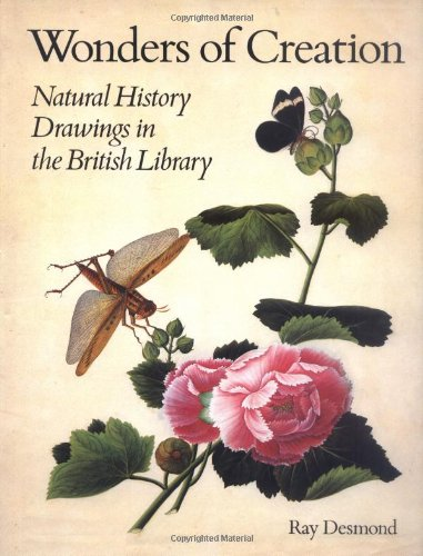 Wonders of Creation: Natural History Drawings in the British Library (0712300716) by Ray Desmond