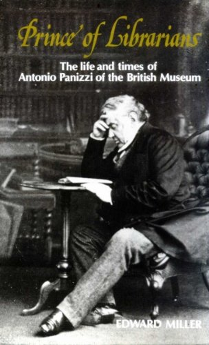 9780712301688: Prince of Librarians: Life and Times of Antonio Panizzi of the British Museum