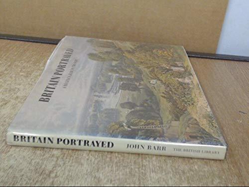 Britain Portrayed: A Regency Album, 1780-1830: John Barr