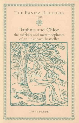 9780712301800: Daphnis and Chloe: The Markets and Metamorphases of an Unknown Bestseller (Panizzi lectures)