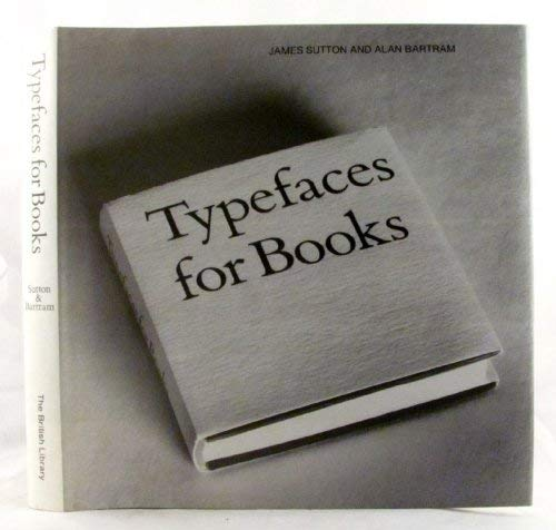 Typefaces for Books: James Sutton, Alan Bartram