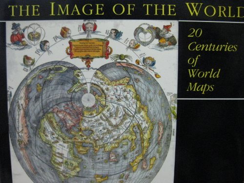 9780712303385: The Image of the World: 20 Centuries of World Maps