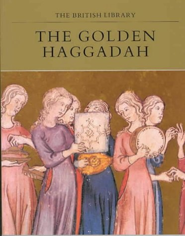 9780712303910: The Golden Haggadah (The British Library manuscripts in colour series)