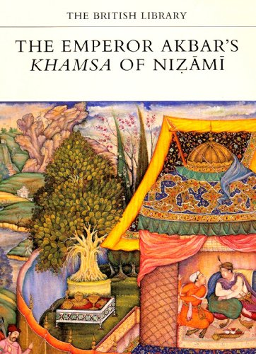 9780712303927: The Emperor Akbar's Khamsa of Nizami (The British Library manuscripts in colour series)