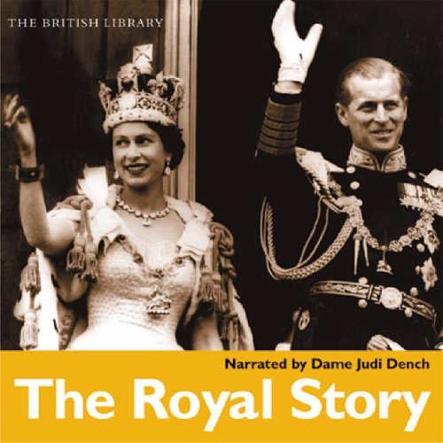 The Royal Story: The History of the: Dame Judi Dench