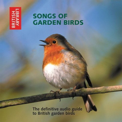 9780712305198: Songs of Garden Birds: The Definitive Audio Guide to British Garden Birds - CD with Booklet (British Library - British Library Sound Archive)