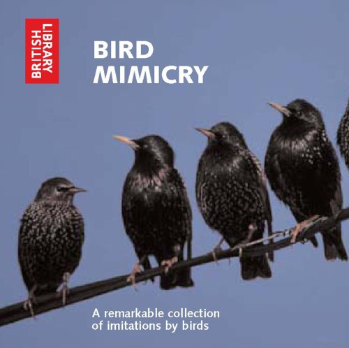 9780712305297: Bird Mimicry: A Remarkable Collection of Imitations by Birds - CD (British Library - British Library Sound Archive)