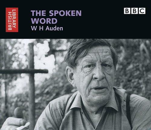 9780712305358: The Spoken Word: W.H. Auden (British Library - British Library Sound Archive)