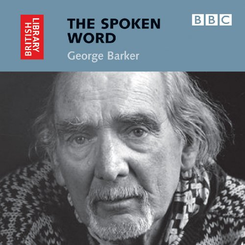 9780712305402: The Spoken Word: George Barker (British Library - British Library Sound Archive)