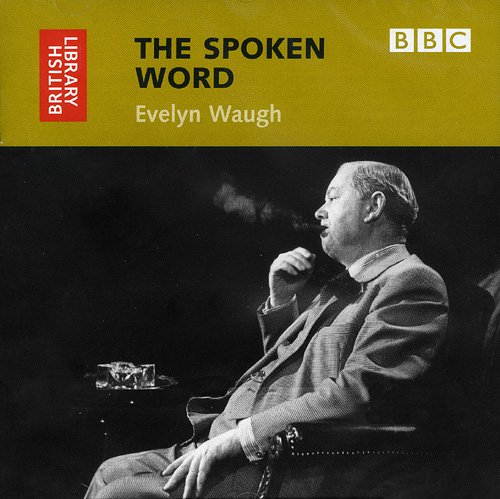 9780712305464: The Spoken Word: Evelyn Waugh (British Library - British Library Sound Archive)