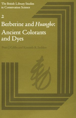 9780712306492: Berberine and Huangbo: Ancient Colorants and Dyes (British Library Studies in Conservation Science, Vol 2)