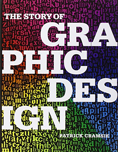 9780712306966: The Story of Graphic Design: From the Invention of Writing to the Birth of Digital Design