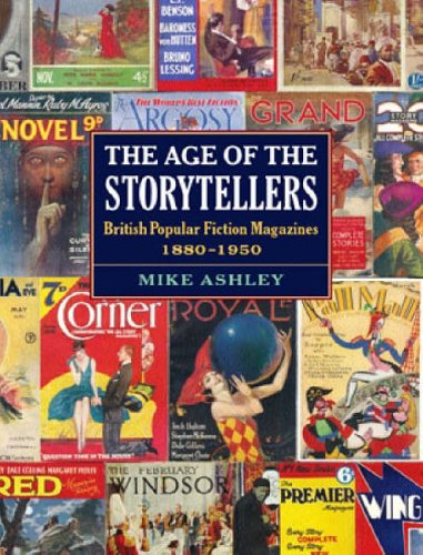 9780712306980: The Age of the Storytellers: British Popular Fiction Magazines, 1880-1950