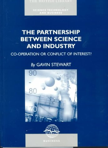 The Partnership Between Science and Industry: Co-operation or Conflict of Interest?: Stewart, Gavin