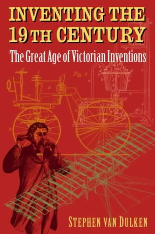 9780712308816: Inventing the 19th Century: The Great Age of Victorian Inventions