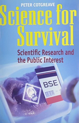 SCIENCE FOR SURVIVAL. Scientific Research and the Public Interest.
