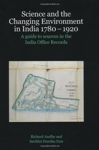 9780712309455: Science and the Changing Environment in India 1780-1920: A Guide to Sources in the India Office Records