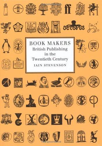 9780712309615: Book Makers: British Publishing in the Twentieth Century