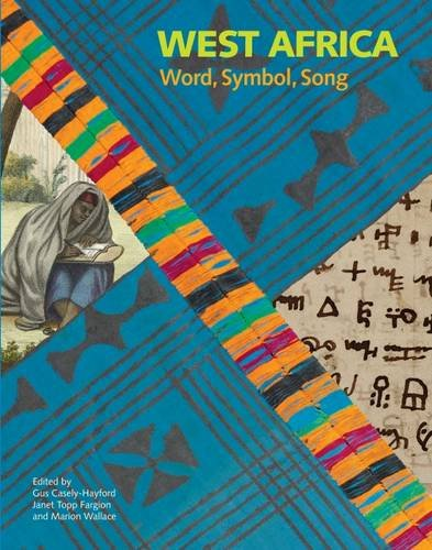9780712309899: West Africa: Word, Symbol, Song