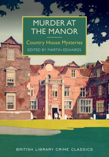 9780712309936: Murder at the Manor: Country House Mysteries (British Library Crime Classics)