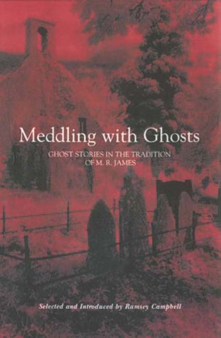 Meddling with Ghosts: Stories in the Tradition