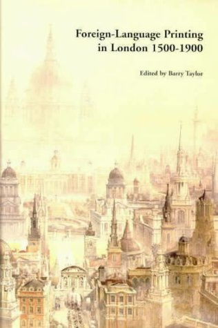 9780712311281: Foreign Language Printing in London, 1500-1900